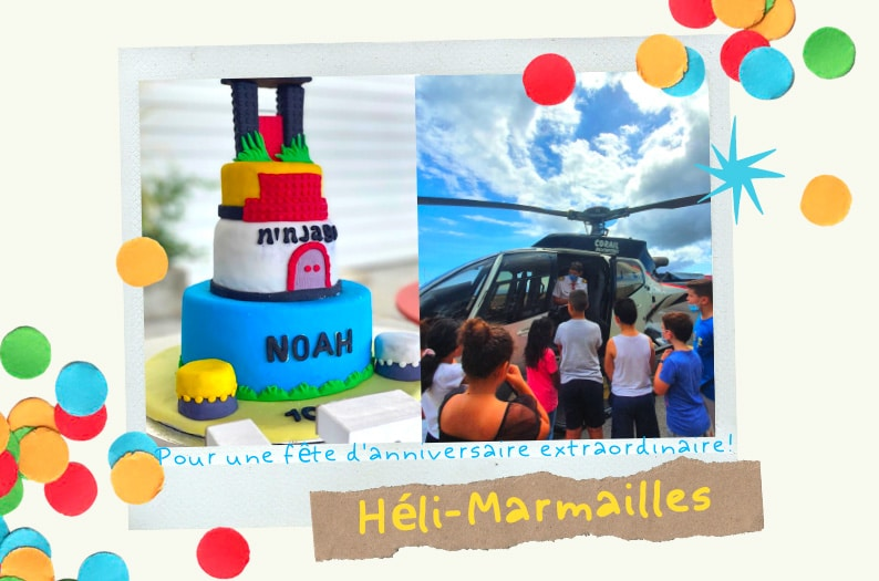 L'Héli-Marmaille: pour un anniversaire extraordinaire